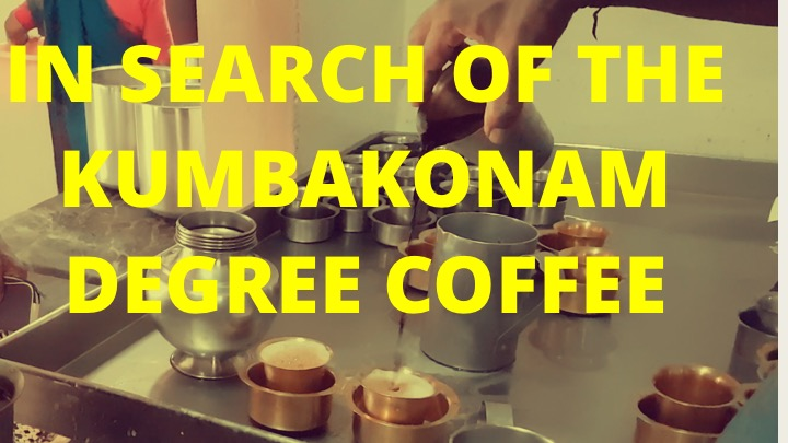 In Search of the Kumbakonam Degree Coffee